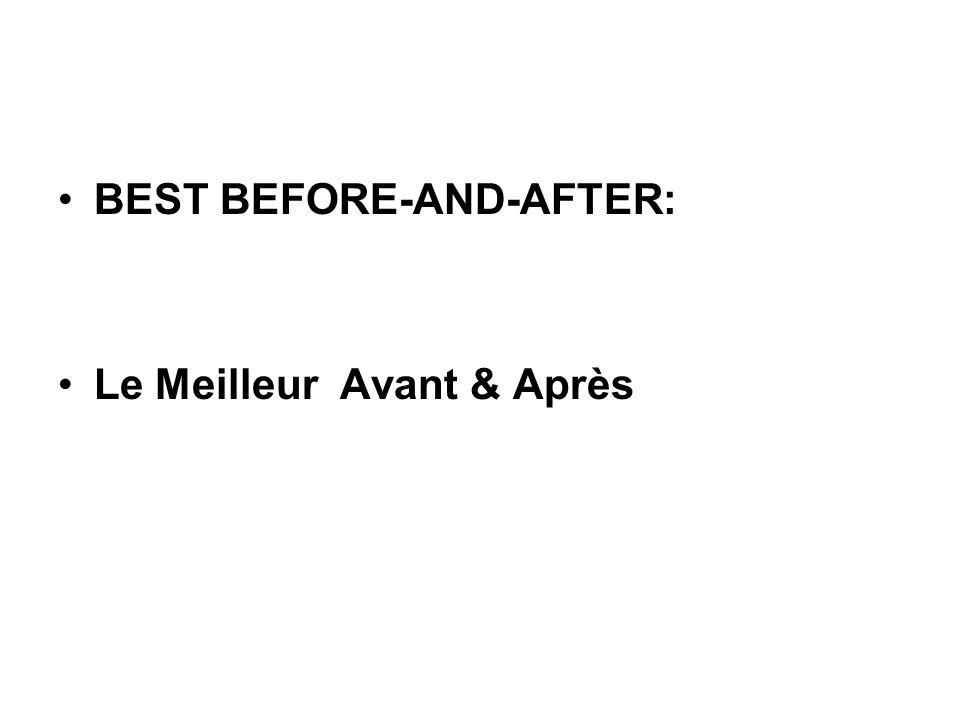 BEST BEFORE-AND-AFTER: Le Meilleur Avant & Après