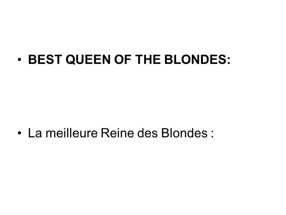 BEST QUEEN OF THE BLONDES: La meilleure Reine des Blondes :