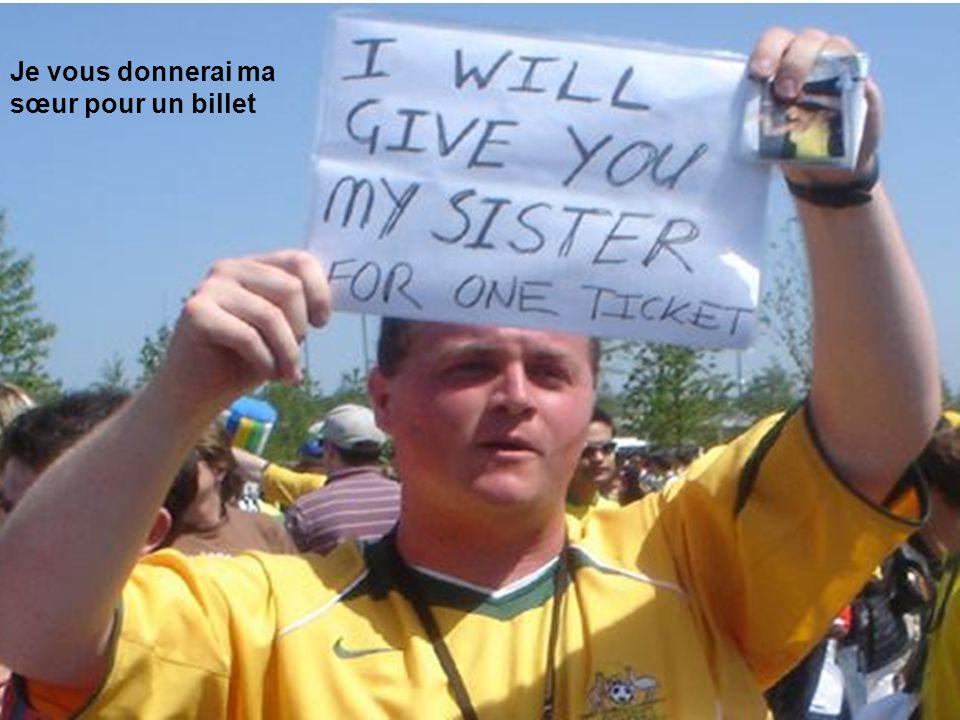 Je vous donnerai ma sœur pour un billet