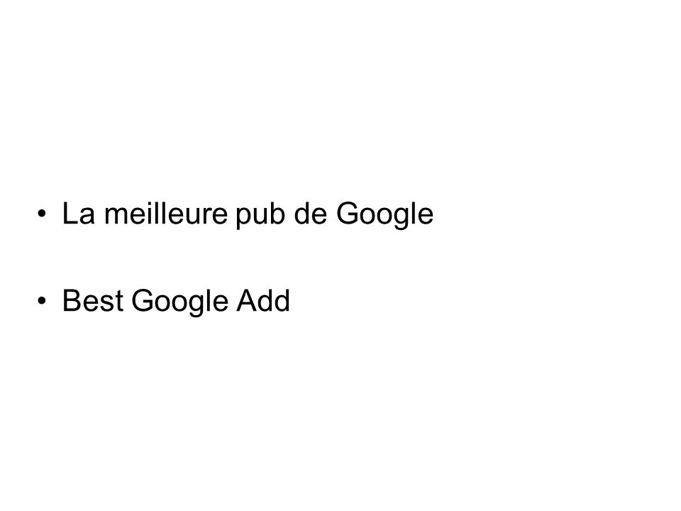 La meilleure pub de Google Best Google Add