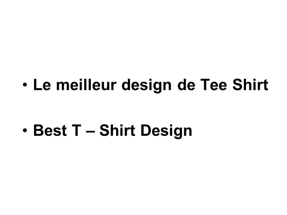 Le meilleur design de Tee Shirt Best T – Shirt Design