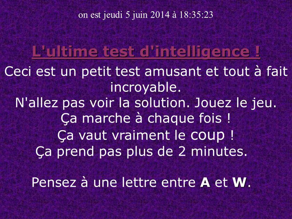 L ultime test d intelligence .L ultime test d intelligence .