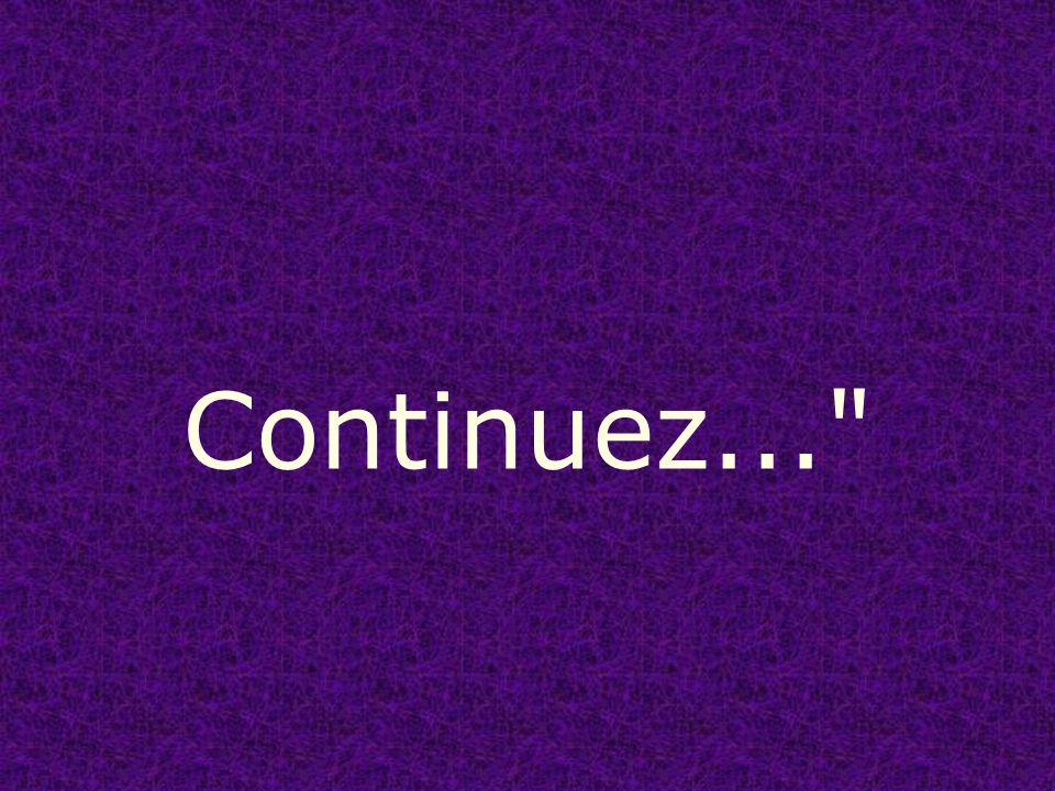 Continuez, sans vous arrêter...