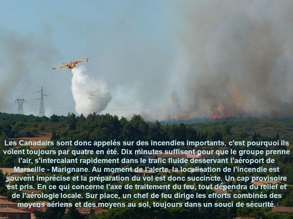 Leur mission courante : Protéger la forêt Pendant la saison des feux, les équipages sont d'alerte du lever au coucher du soleil… Quand ils sont appelé