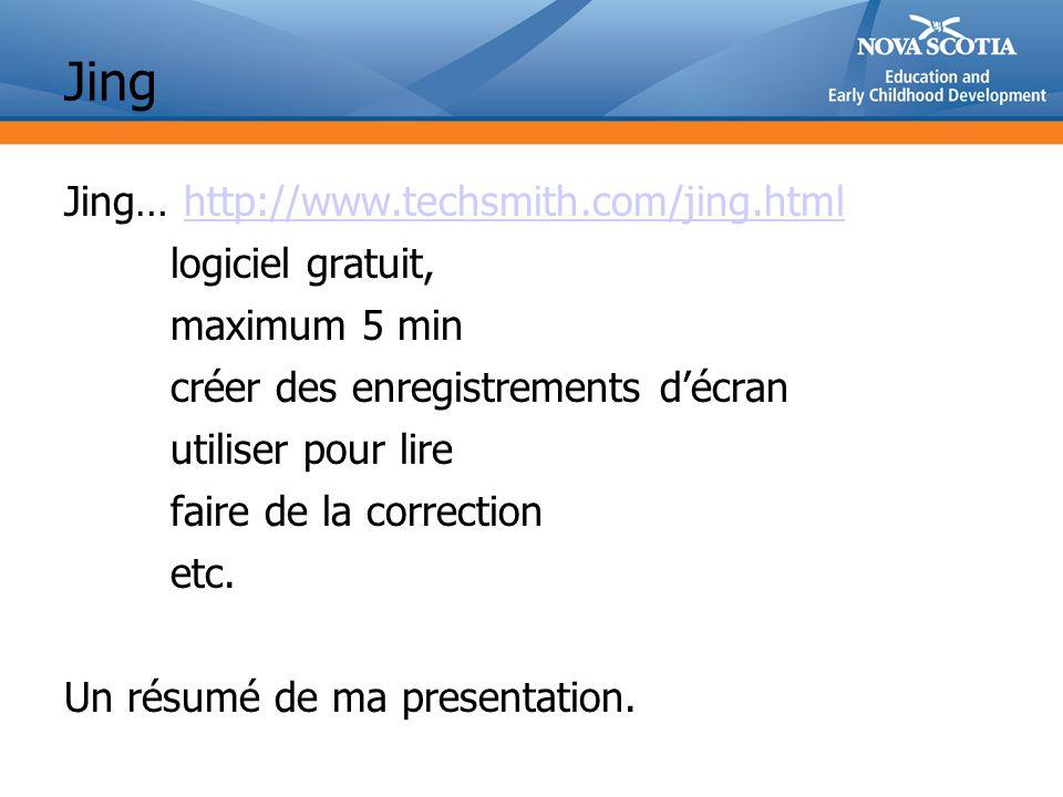 Jing Jing… http://www.techsmith.com/jing.htmlhttp://www.techsmith.com/jing.html logiciel gratuit, maximum 5 min créer des enregistrements décran utiliser pour lire faire de la correction etc.