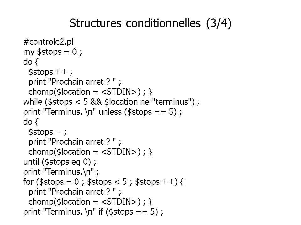 #controle2.pl my $stops = 0 ; do { $stops ++ ; print Prochain arret .