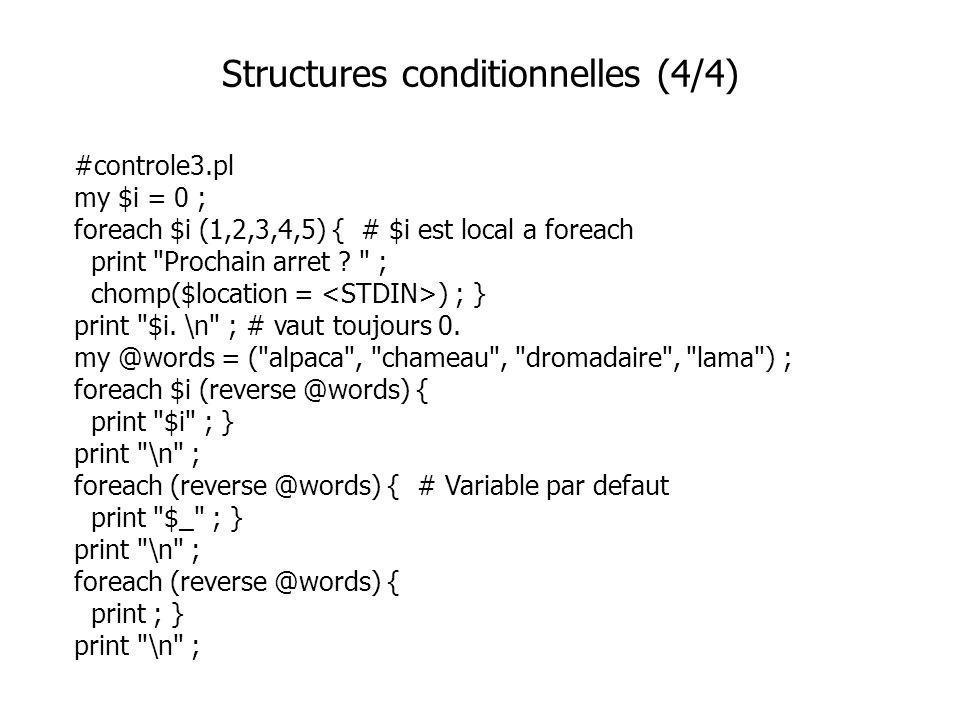 #controle3.pl my $i = 0 ; foreach $i (1,2,3,4,5) { # $i est local а foreach print Prochain arret .