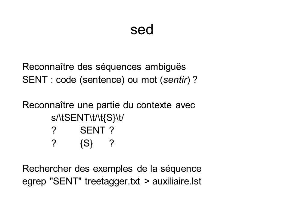 sed Reconnaître des séquences ambiguës SENT : code (sentence) ou mot (sentir) .