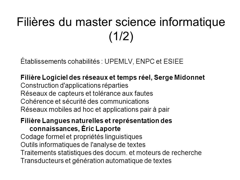 Filières du master science informatique (1/2) Établissements cohabilités : UPEMLV, ENPC et ESIEE Filière Logiciel des réseaux et temps réel, Serge Mid