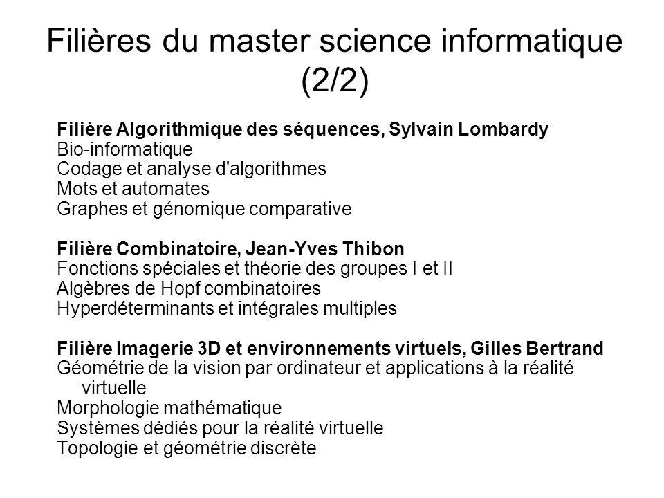 Filières du master science informatique (2/2) Filière Algorithmique des séquences, Sylvain Lombardy Bio-informatique Codage et analyse d'algorithmes M