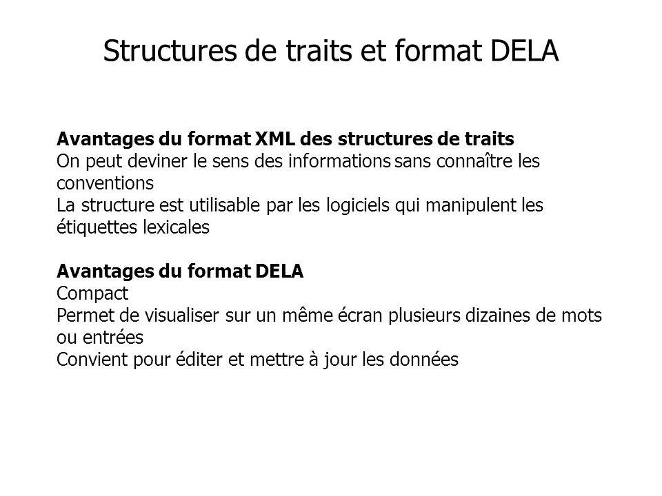 Avantages du format XML des structures de traits On peut deviner le sens des informations sans connaître les conventions La structure est utilisable p