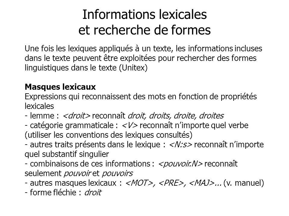 Une fois les lexiques appliqués à un texte, les informations incluses dans le texte peuvent être exploitées pour rechercher des formes linguistiques d