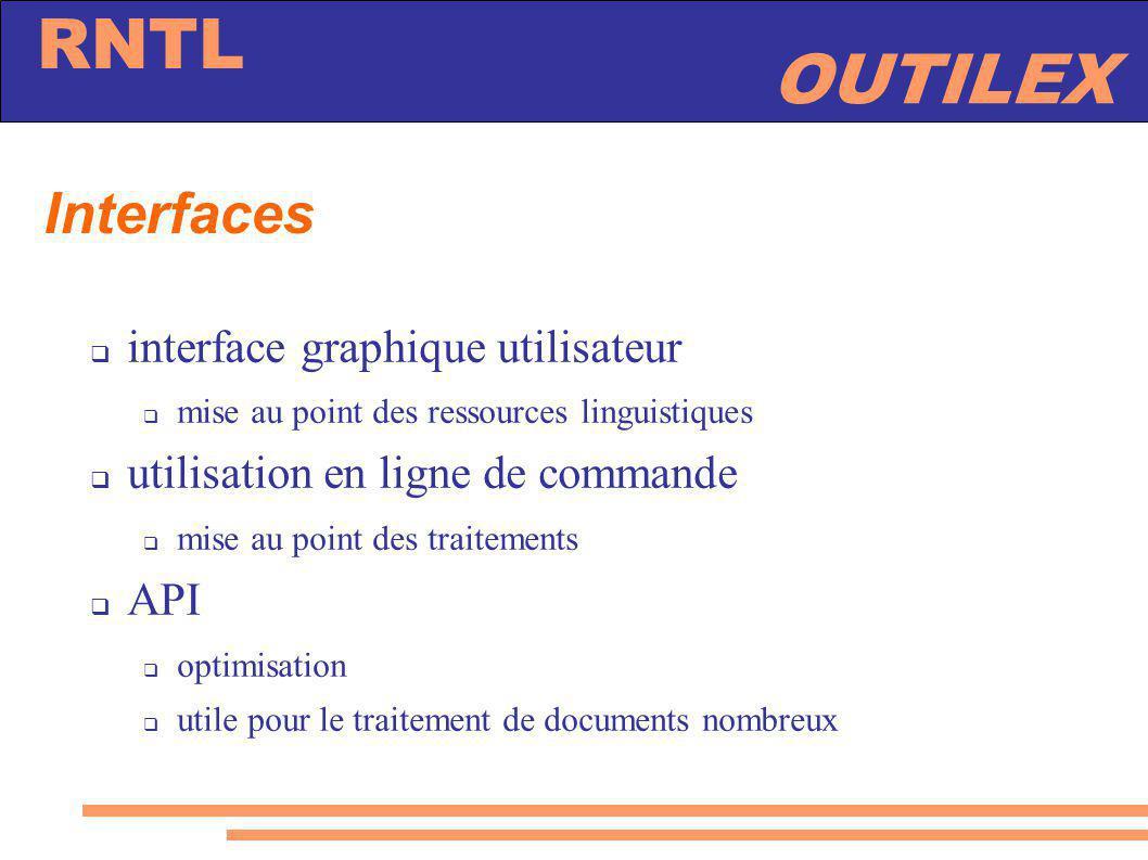 OUTILEX RNTL Interfaces interface graphique utilisateur mise au point des ressources linguistiques utilisation en ligne de commande mise au point des