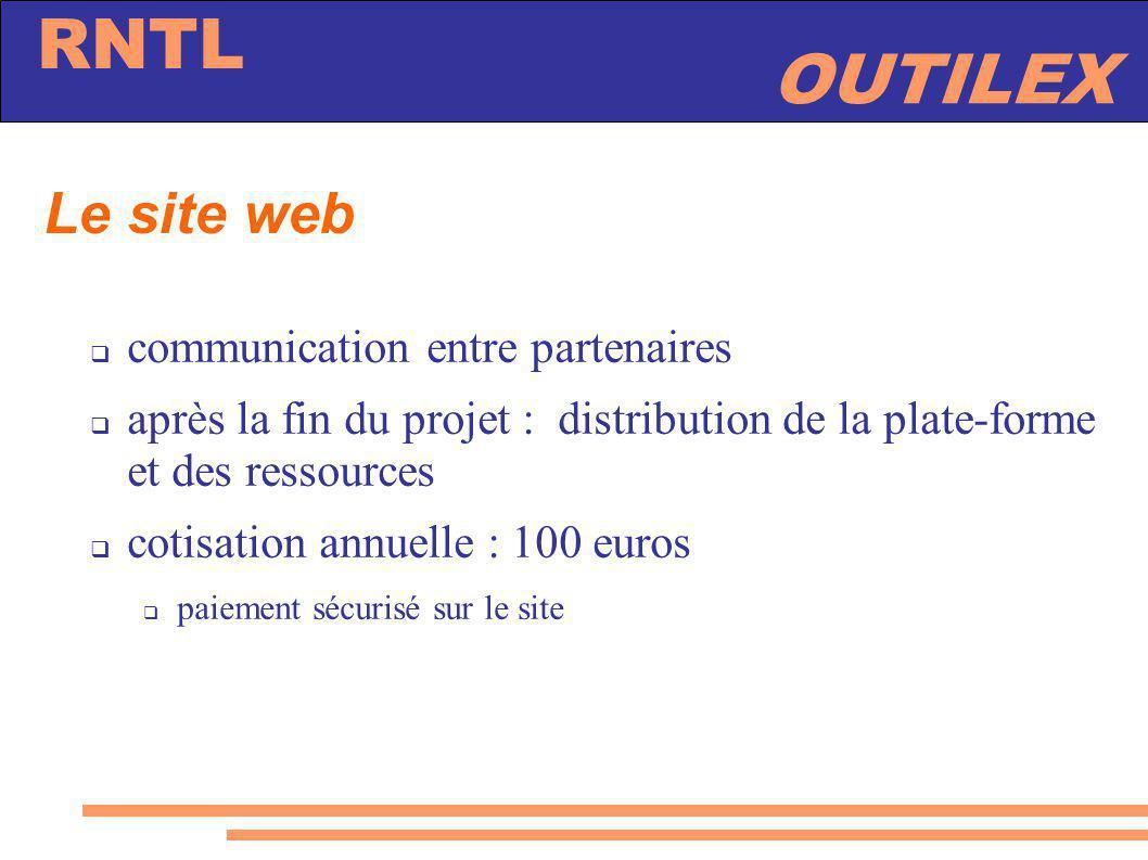 OUTILEX RNTL Le site web communication entre partenaires après la fin du projet : distribution de la plate-forme et des ressources cotisation annuelle