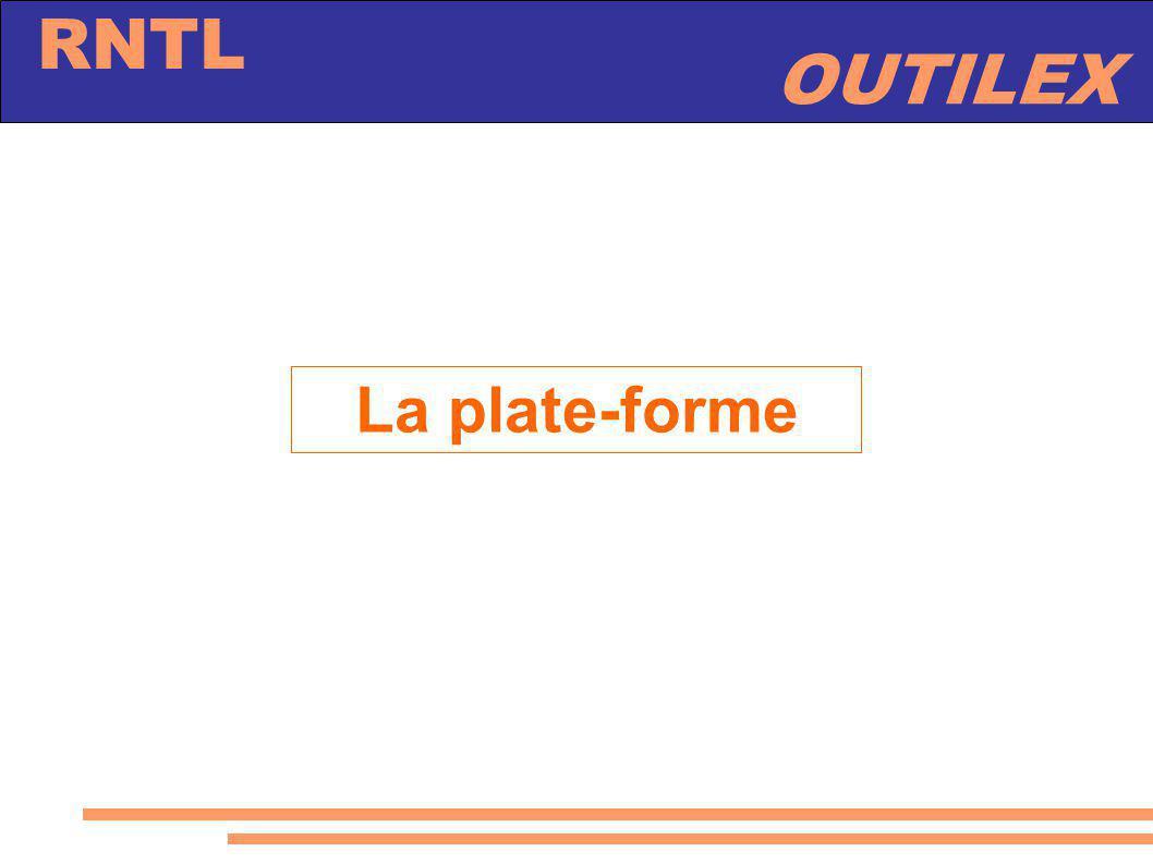 OUTILEX RNTL La plate-forme