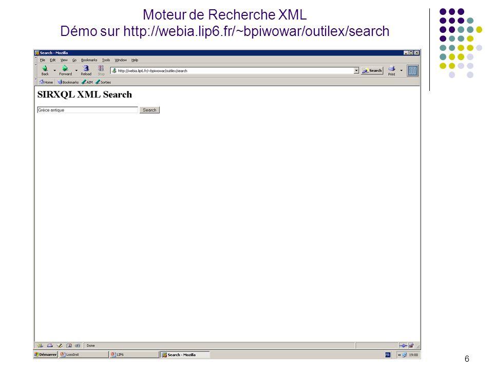 Moteur de Recherche XML Démo sur http://webia.lip6.fr/~bpiwowar/outilex/search 6