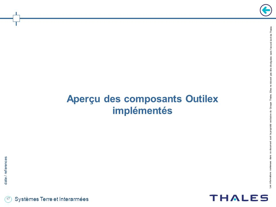 17 date / references Les informations contenues dans ce document sont la propriété exclusive du Groupe Thales.