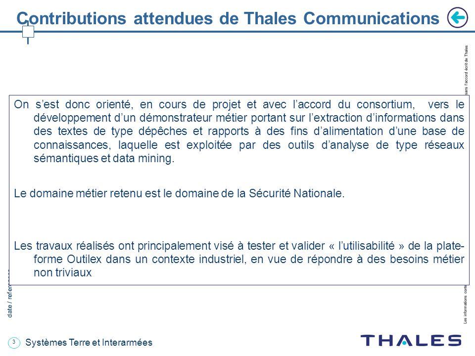 3 date / references Les informations contenues dans ce document sont la propriété exclusive du Groupe Thales.