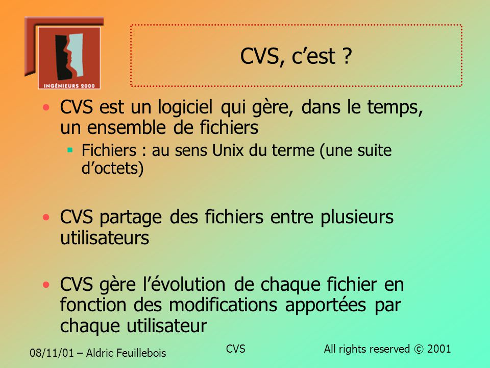 08/11/01 – Aldric Feuillebois CVS All rights reserved © 2001 CVS Concurrent Versatile Versions