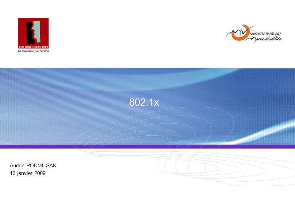 Podmilsak 802.1x 22/27 Audric 1.802.1x . 2. EAP 3.