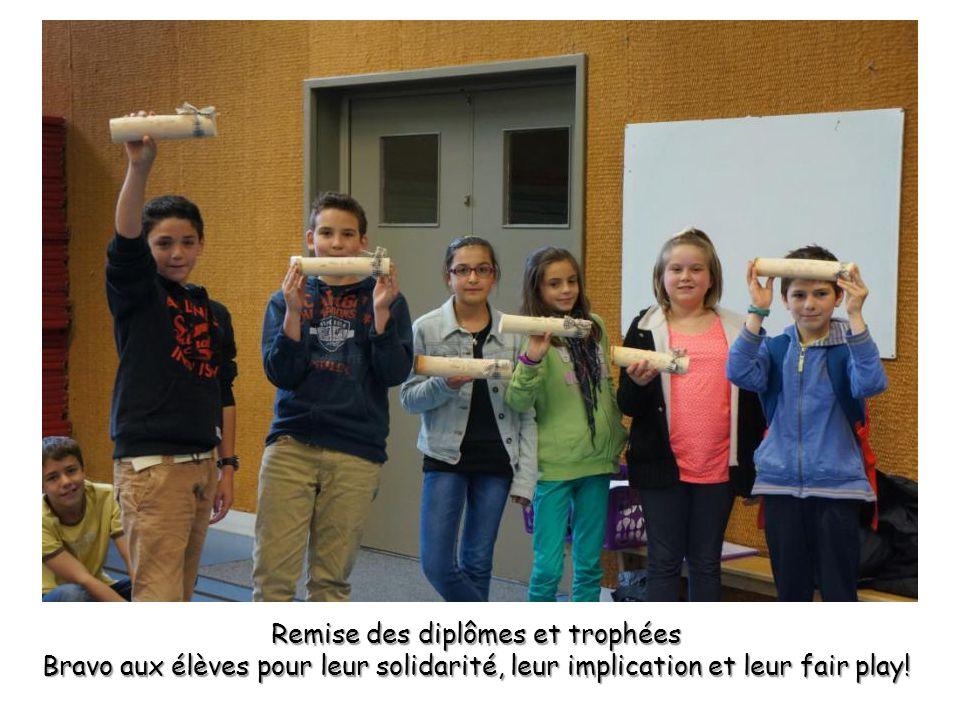 Remise des diplômes et trophées Bravo aux élèves pour leur solidarité, leur implication et leur fair play!