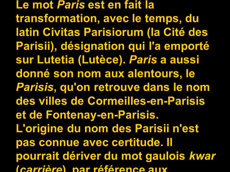 Paris tire son nom du peuple gaulois des Parisii (un Parisius, des Parisii).