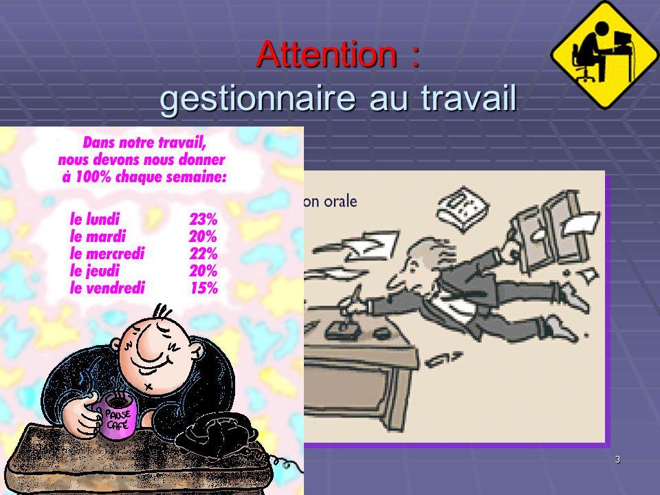3 Attention : gestionnaire au travail