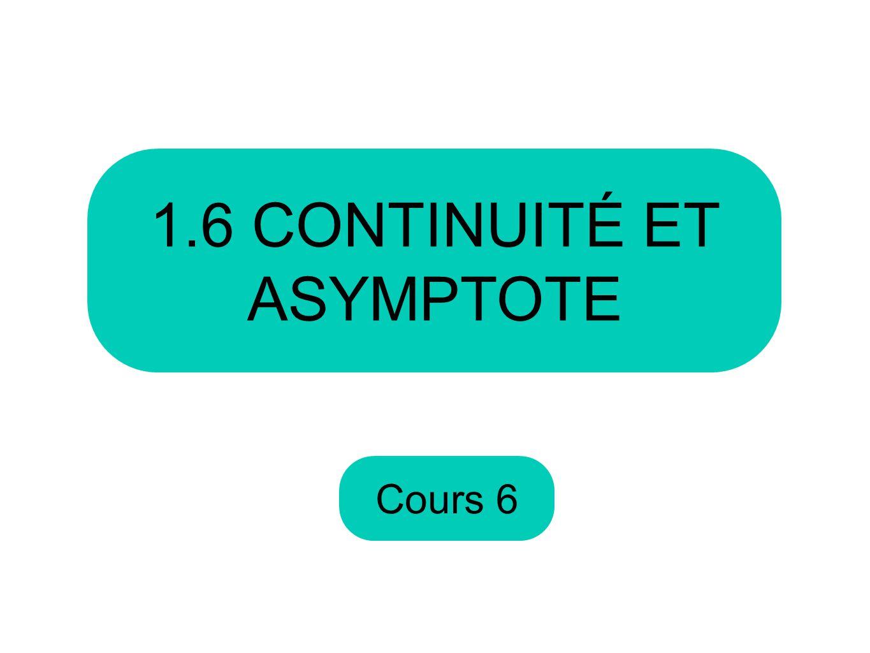 Cours 6 1.6 CONTINUITÉ ET ASYMPTOTE