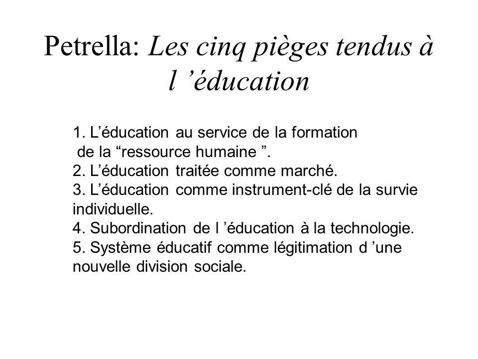 Petrella: Les cinq pièges tendus à l éducation 1.