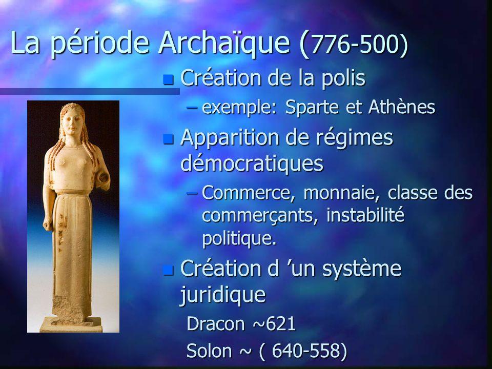 Les périodes historiques n Période archaïque ~776-500 n Période classique ~500-323 n Période hellénistique ~ 323-31 Écriture et premiers penseurs Mort d Alexandre Guerres médiques et Périclès