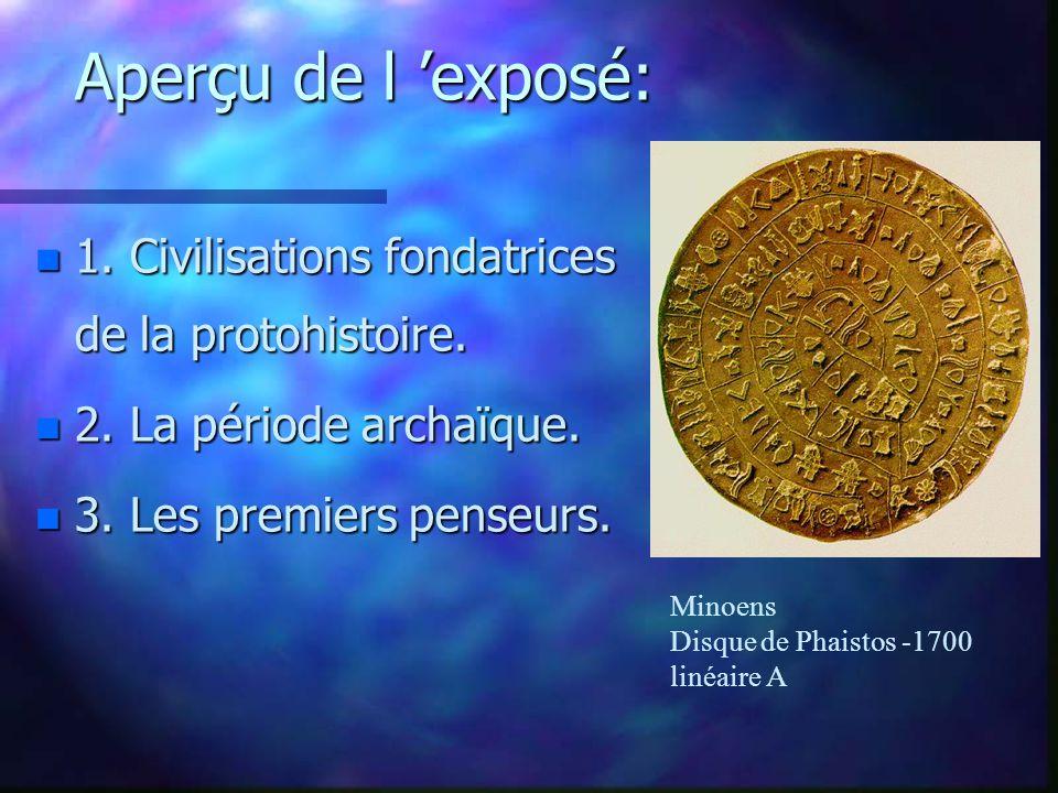 Aperçu de l exposé: n 1.Civilisations fondatrices de la protohistoire.
