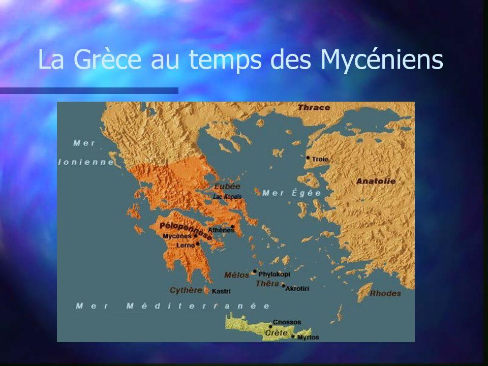 La Grèce au temps des Mycéniens