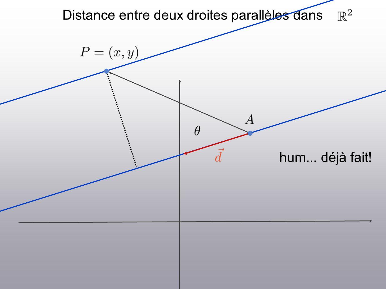 Distance entre deux droites parallèles dans hum... déjà fait!