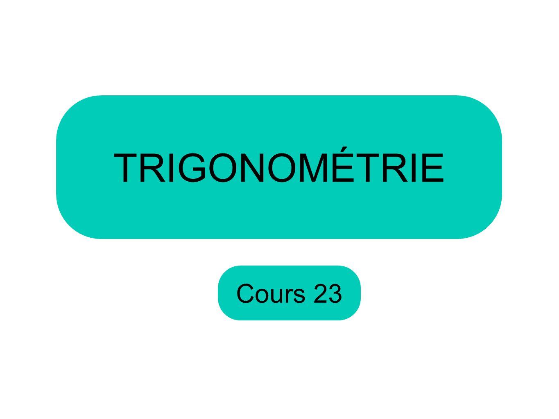 Cours 23 TRIGONOMÉTRIE