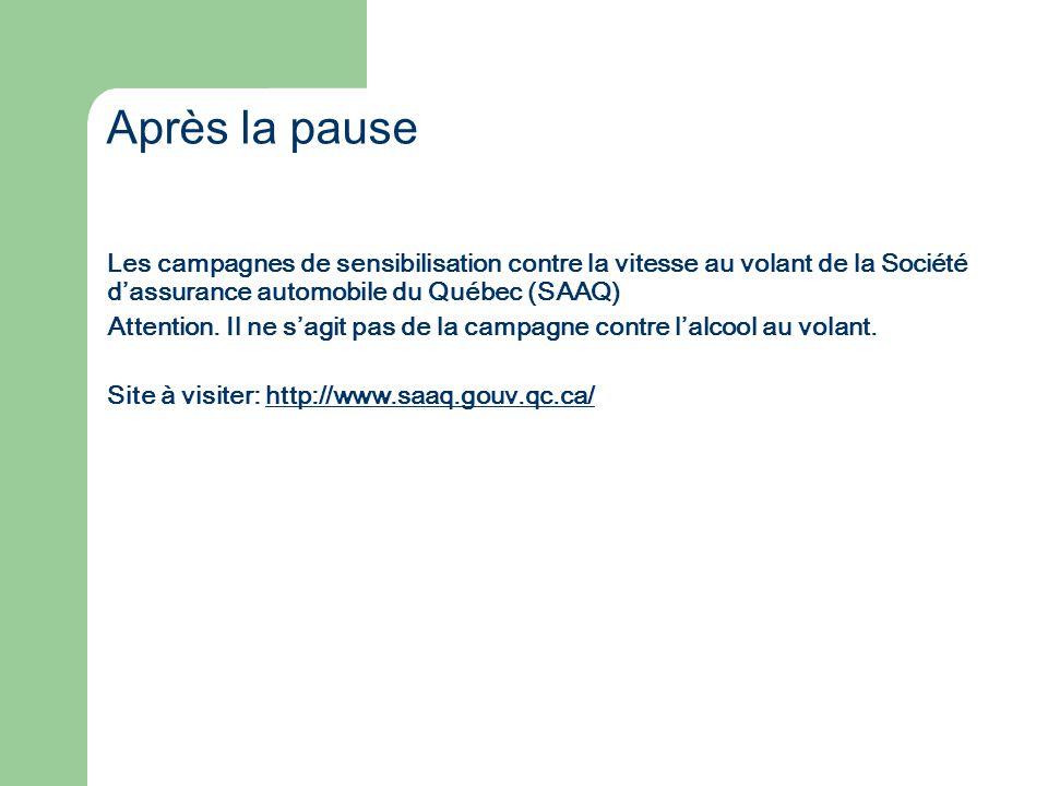 Les campagnes de sensibilisation contre la vitesse au volant de la Société dassurance automobile du Québec (SAAQ) Attention. Il ne sagit pas de la cam
