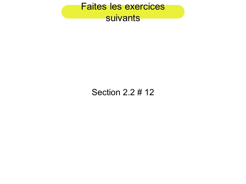 Faites les exercices suivants Section 2.2 # 12