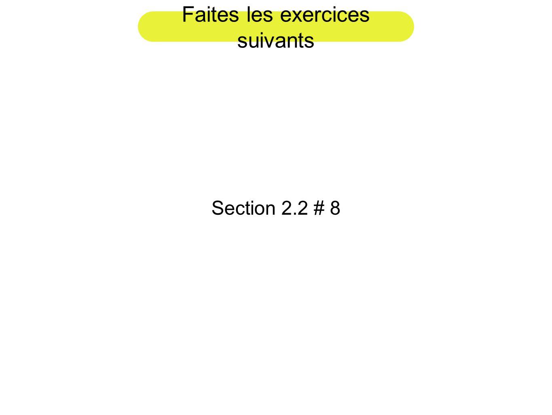 Faites les exercices suivants Section 2.2 # 8