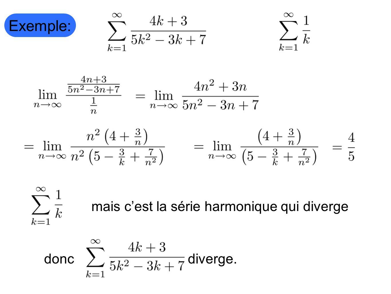 Exemple: mais cest la série harmonique qui divergedoncdiverge.