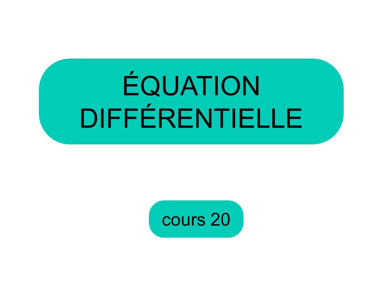 cours 20 ÉQUATION DIFFÉRENTIELLE