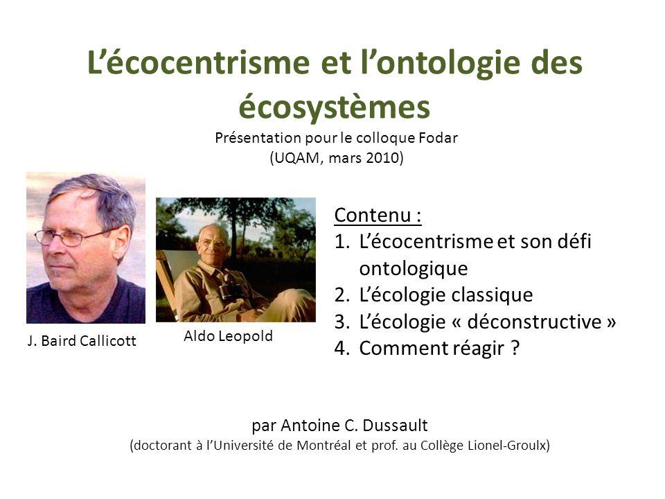 Lécocentrisme et lontologie des écosystèmes Présentation pour le colloque Fodar (UQAM, mars 2010) par Antoine C.