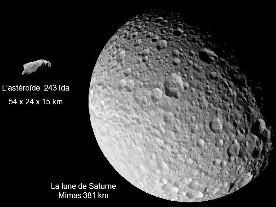 Lastéroïde 243 Ida 54 x 24 x 15 km La lune de Saturne Mimas 381 km