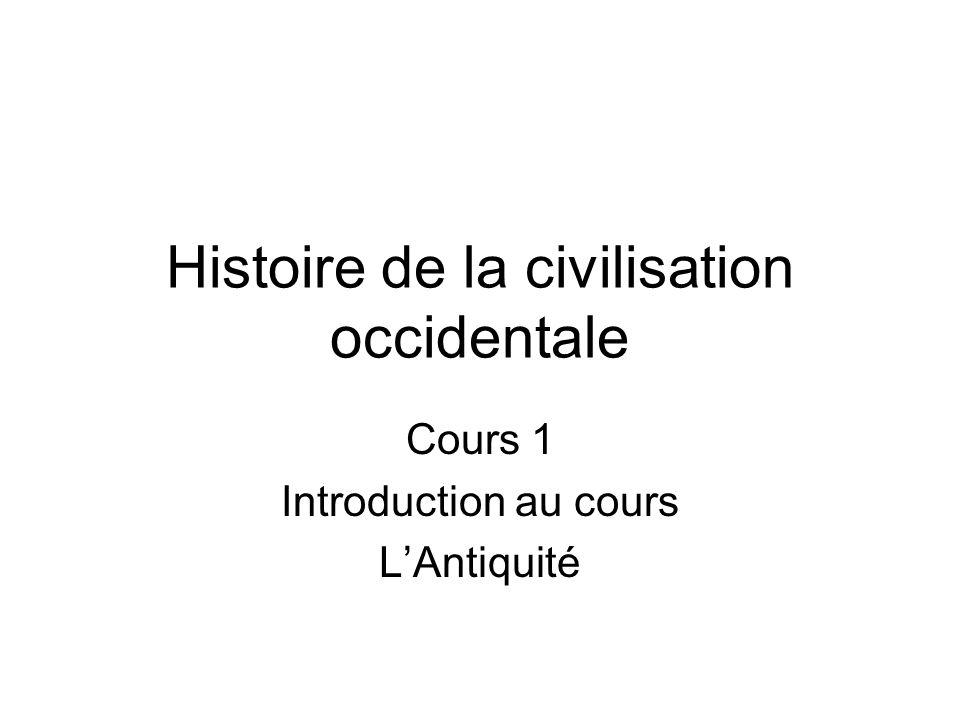 Histoire de la civilisation occidentale Cours 1 Introduction au cours LAntiquité