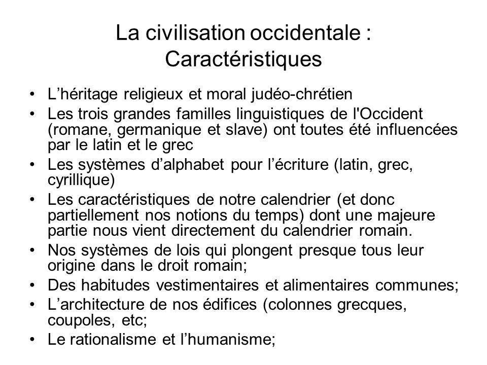La civilisation occidentale : Caractéristiques Lhéritage religieux et moral judéo-chrétien Les trois grandes familles linguistiques de l'Occident (rom
