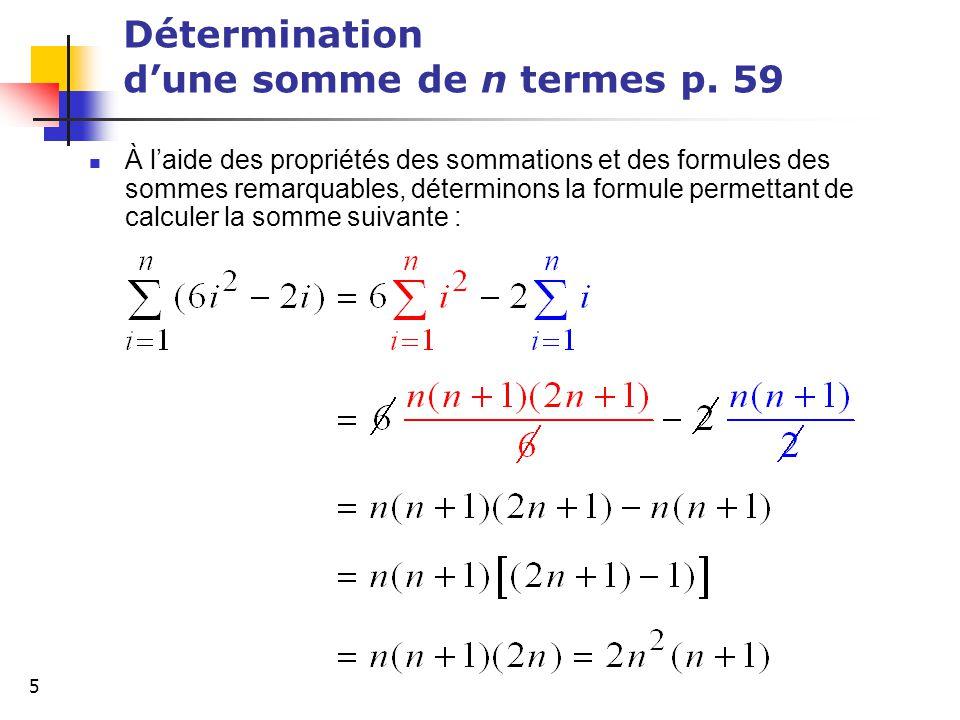 5 Détermination dune somme de n termes p. 59 À laide des propriétés des sommations et des formules des sommes remarquables, déterminons la formule per