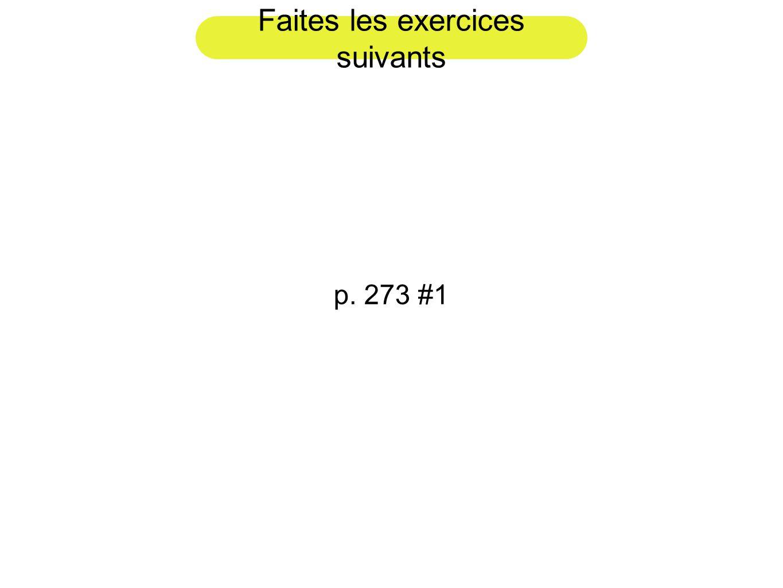 Faites les exercices suivants p. 273 #1
