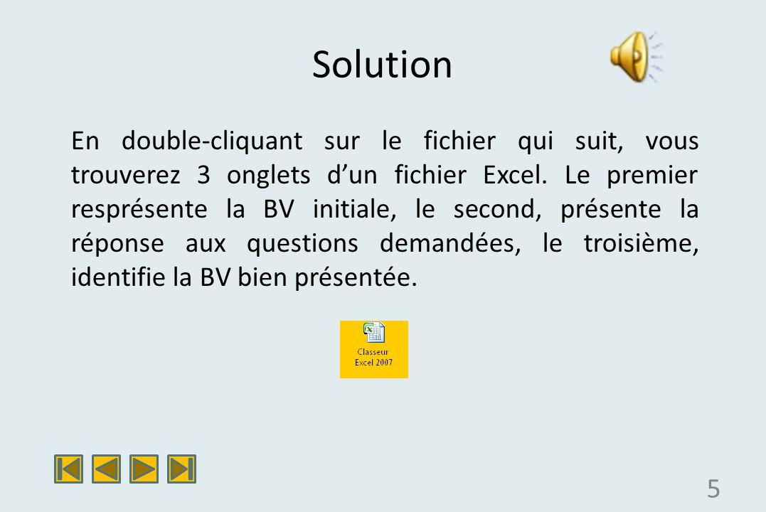 Solution 5 En double-cliquant sur le fichier qui suit, vous trouverez 3 onglets dun fichier Excel.
