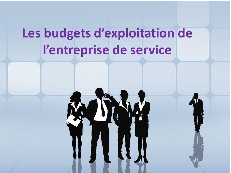 7 Les budgets dexploitation de lentreprise de service