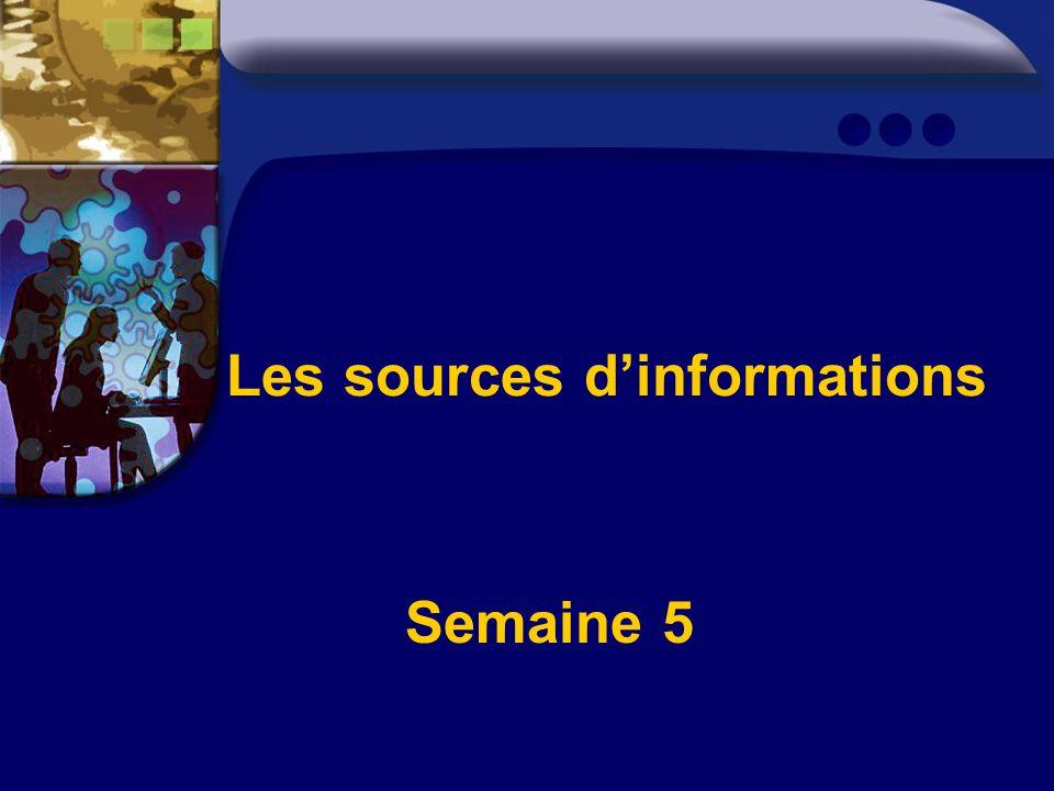 Les sources dinformations Semaine 5