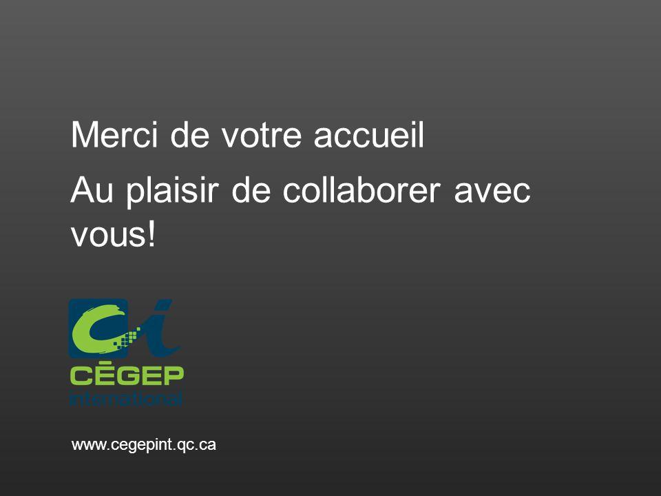 Merci de votre accueil Au plaisir de collaborer avec vous! www.cegepint.qc.ca
