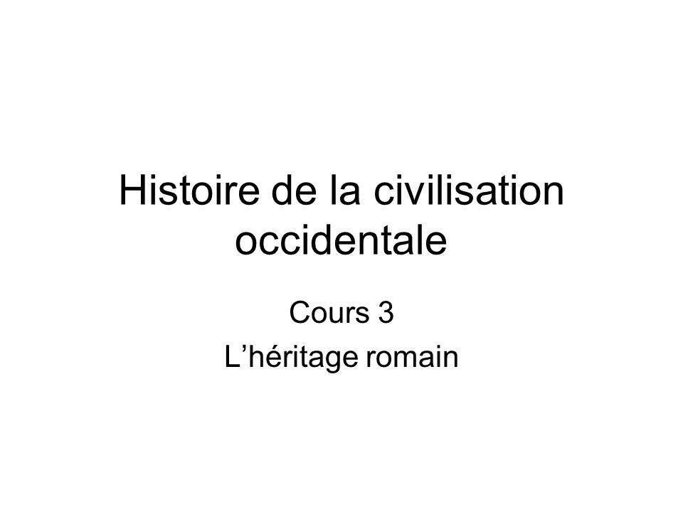 Histoire de la civilisation occidentale Cours 3 Lhéritage romain